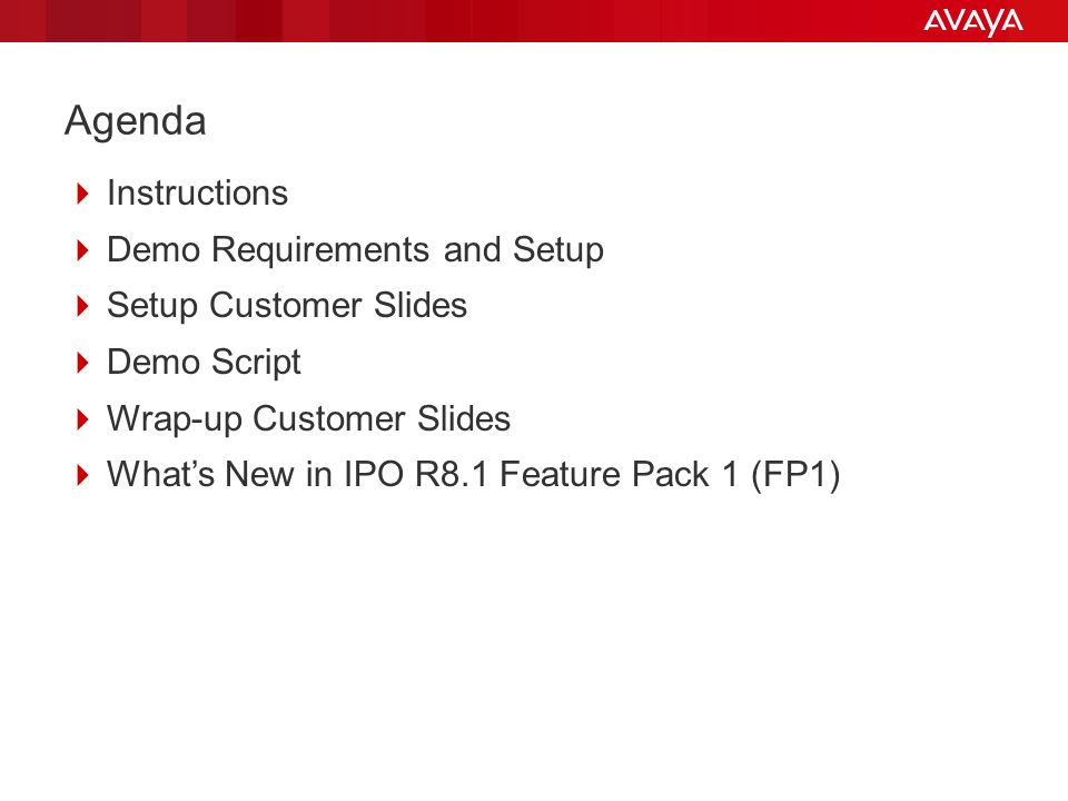 Agenda  Instructions  Demo Requirements and Setup  Setup Customer Slides  Demo Script  Wrap-up Customer Slides  What's New in IPO R8.1 Feature Pack 1 (FP1)
