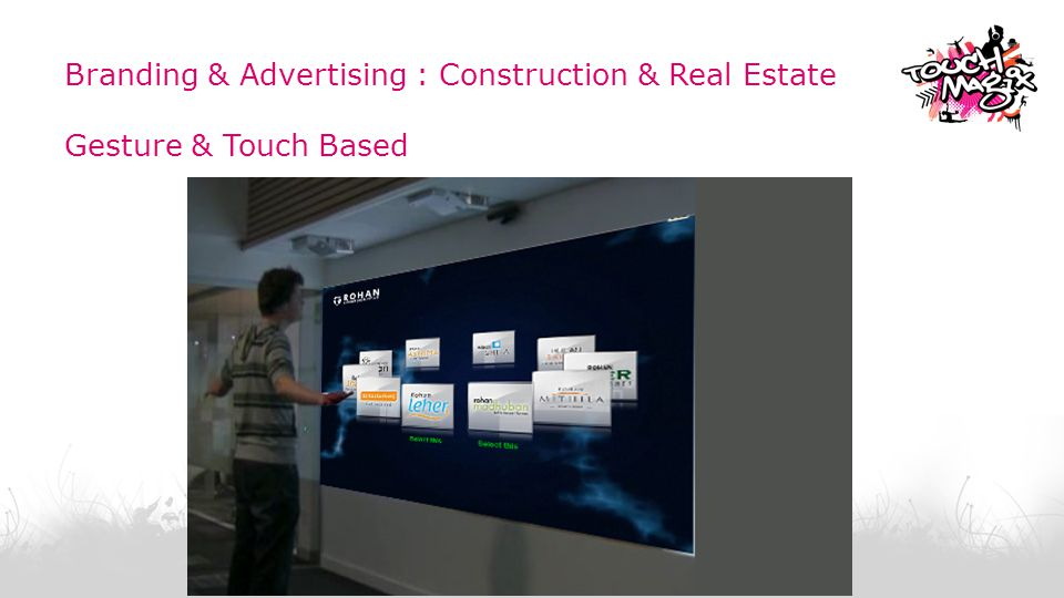 Branding & Advertising : Construction & Real Estate Gesture & Touch Based © TouchMagix Media Pvt.