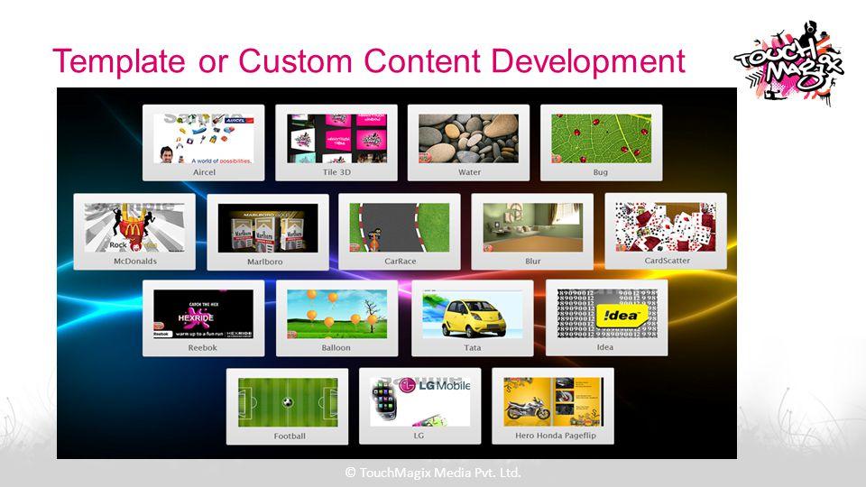Template or Custom Content Development © TouchMagix Media Pvt. Ltd.