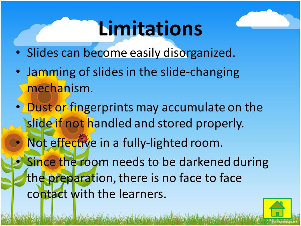 Limitations Slides can become easily disorganized.