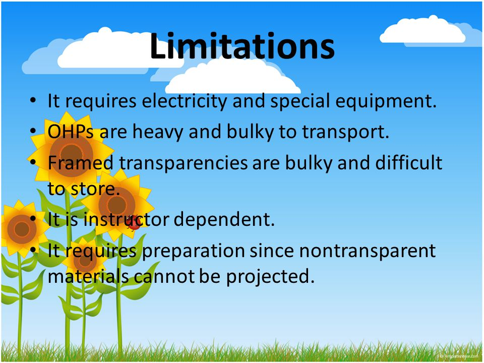 Limitations It requires electricity and special equipment.