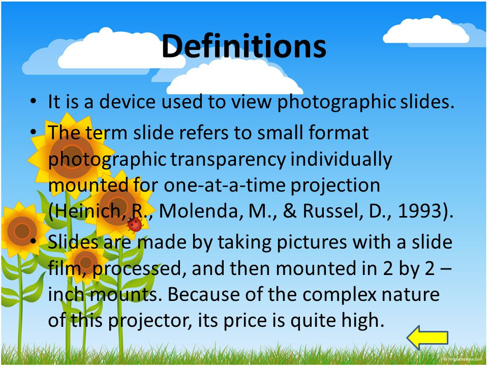 Definitions It is a device used to view photographic slides.