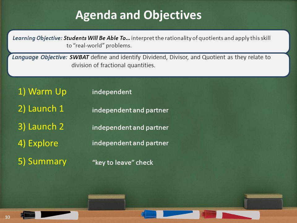Agenda and Objectives 1) Warm Up 2) Launch 1 4) Explore 5) Summary 10 Learning Objective: Students Will Be Able To… interpret the rationality of quotients and apply this skill to real-world problems.