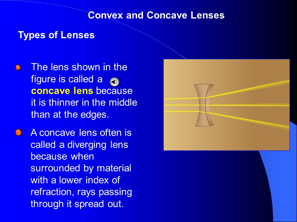 Convex and Concave Lenses Ray 1 approaches the lens parallel to the principal axis, and leaves the lens along a line that extends back through the focal point.