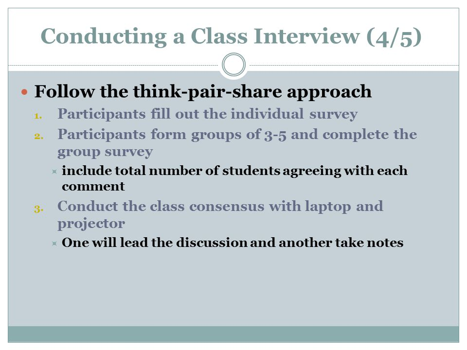 Follow the think-pair-share approach 1. Participants fill out the individual survey 2.