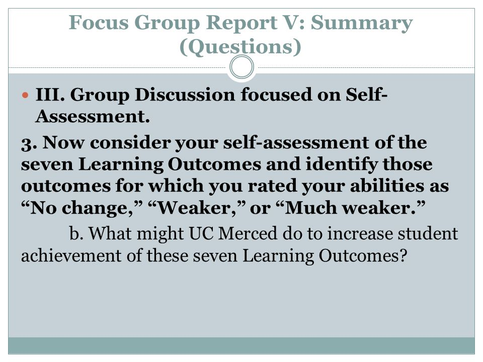 Focus Group Report V: Summary (Questions) III. Group Discussion focused on Self- Assessment.