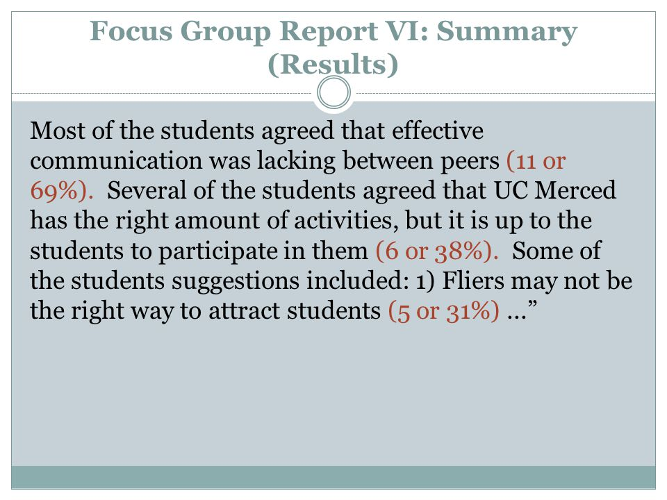 Focus Group Report VI: Summary (Results) Most of the students agreed that effective communication was lacking between peers (11 or 69%).