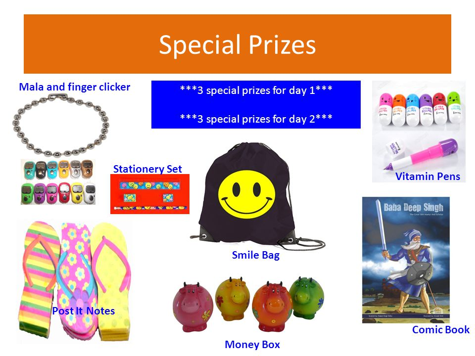 Special Prizes ***3 special prizes for day 1*** ***3 special prizes for day 2*** Money Box Post It Notes Vitamin Pens Stationery Set Mala and finger clicker Comic Book Smile Bag