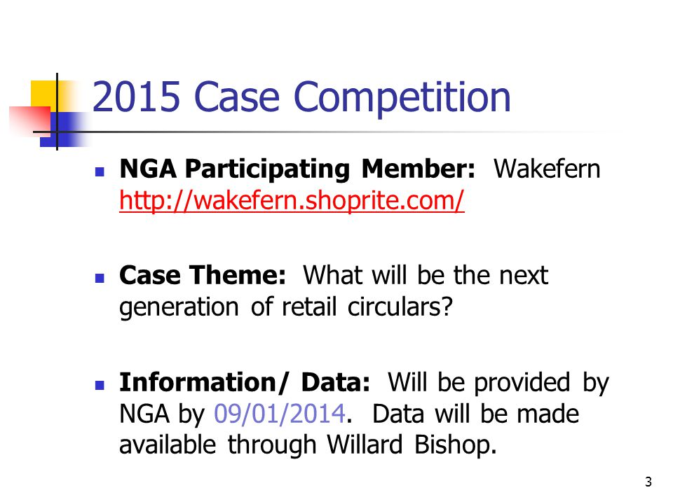 2015 Case Competition NGA Participating Member: Wakefern http://wakefern.shoprite.com/ http://wakefern.shoprite.com/ Case Theme: What will be the next generation of retail circulars.