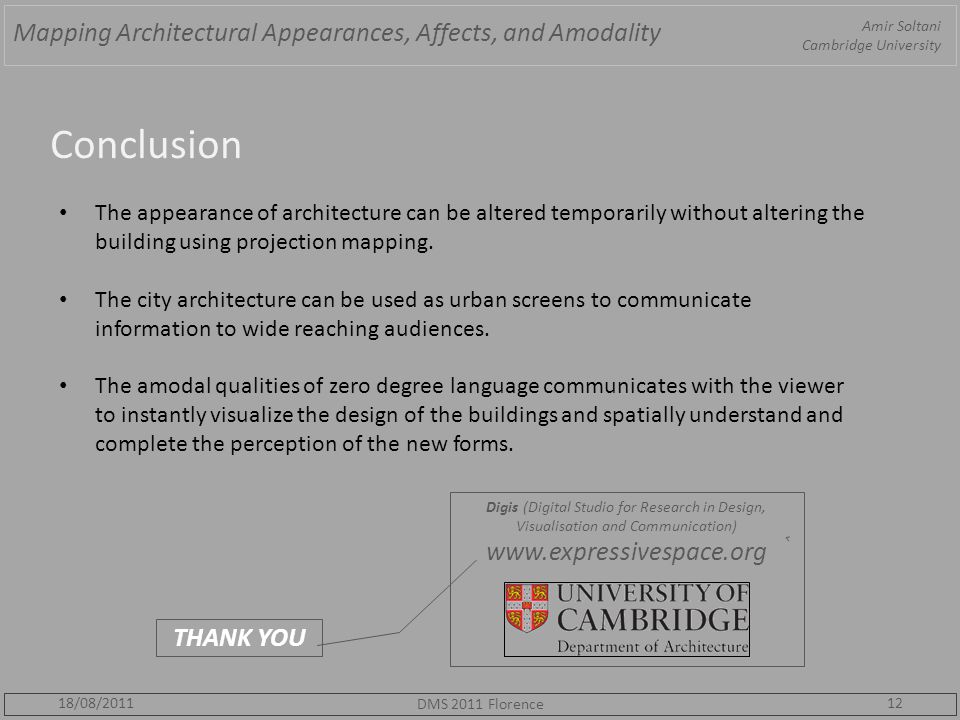 Conclusion 12 The appearance of architecture can be altered temporarily without altering the building using projection mapping.