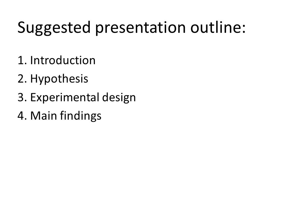 Suggested presentation outline: 1. Introduction 2.