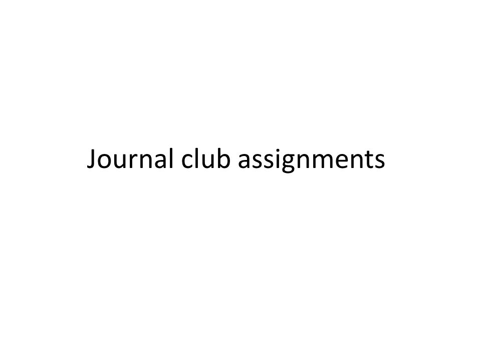 Journal club assignments