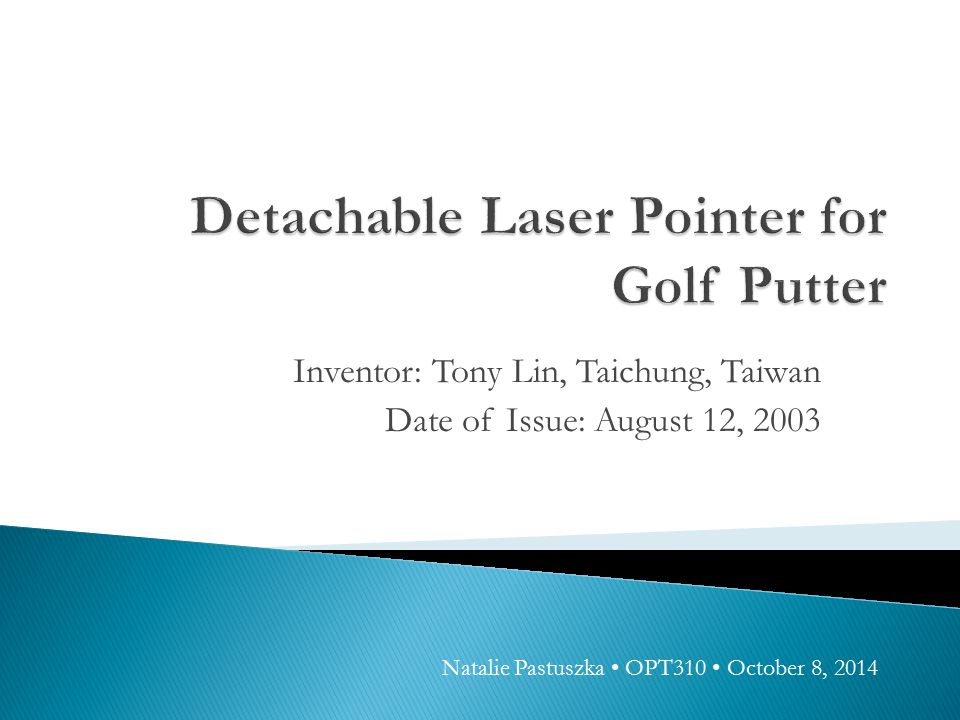 Inventor: Tony Lin, Taichung, Taiwan Date of Issue: August 12, 2003 Natalie Pastuszka OPT310 October 8, 2014