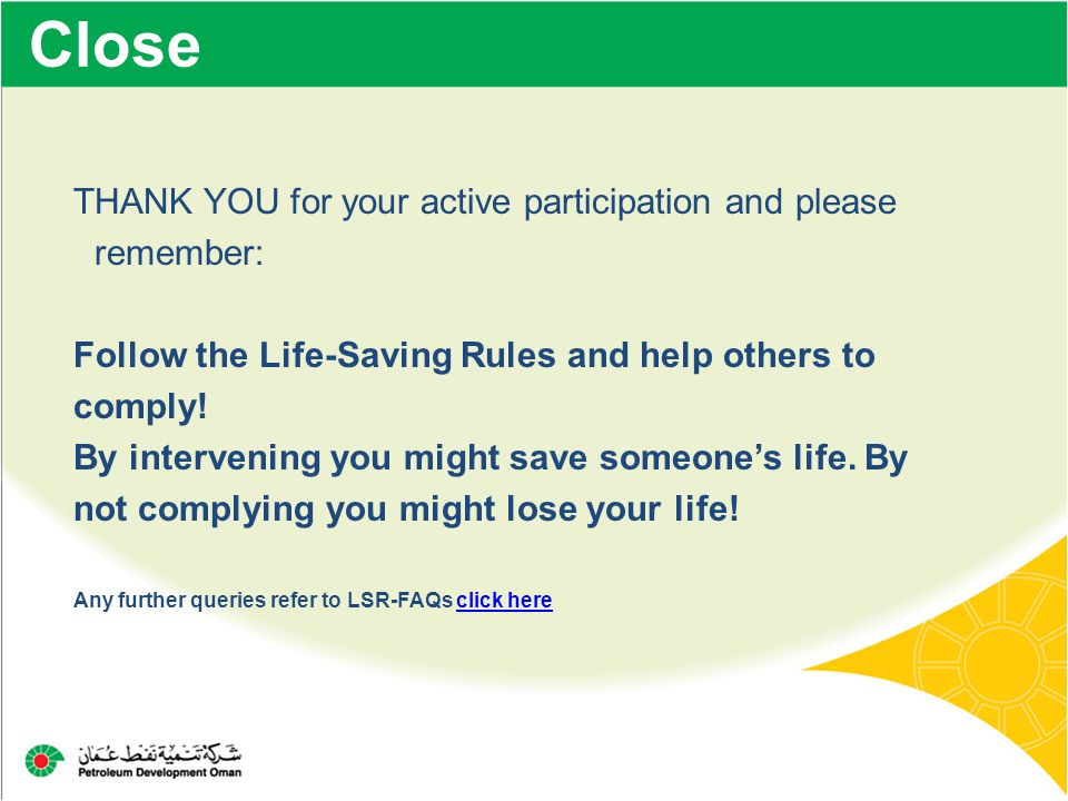 THANK YOU for your active participation and please remember: Follow the Life-Saving Rules and help others to comply! By intervening you might save som