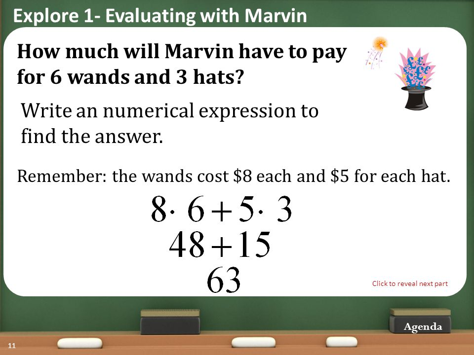 Explore 1- Evaluating with Marvin Agenda 11 How much will Marvin have to pay for 6 wands and 3 hats.