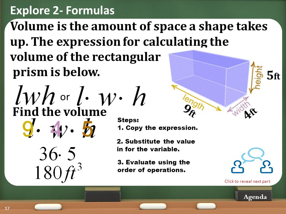 Explore 2- Formulas Agenda 17 Volume is the amount of space a shape takes up.