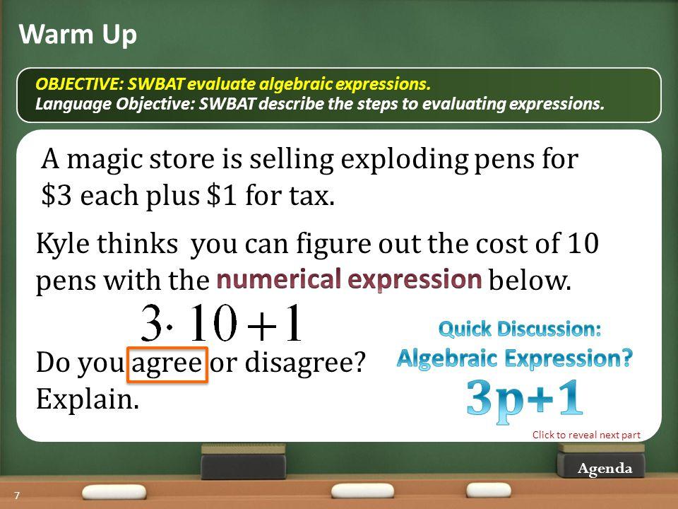 Agenda: OBJECTIVE: SWBAT evaluate algebraic expressions.