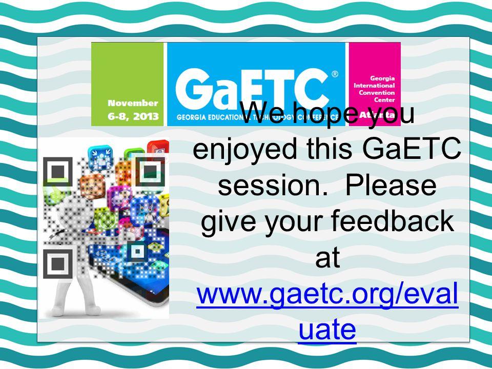 We hope you enjoyed this GaETC session.