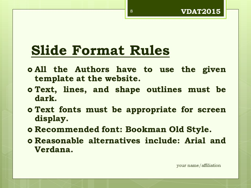 Slide Format Rules  All the Authors have to use the given template at the website.