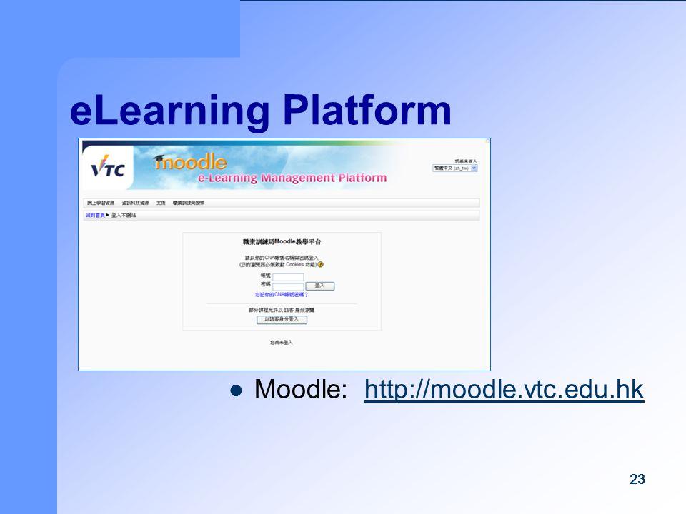 23 eLearning Platform Moodle: http://moodle.vtc.edu.hkhttp://moodle.vtc.edu.hk 23
