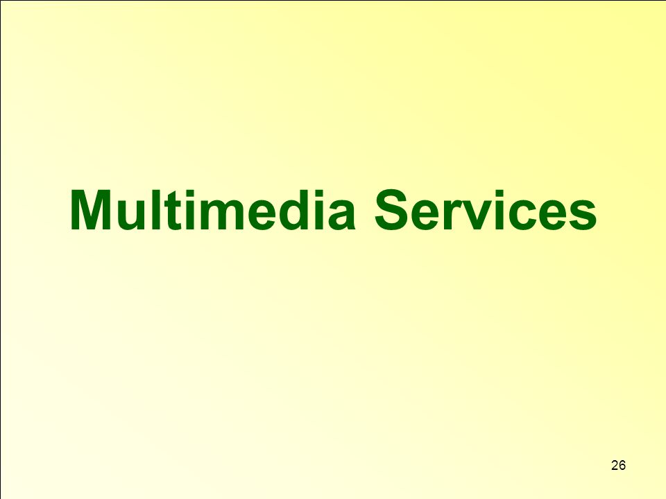 Multimedia Services 26