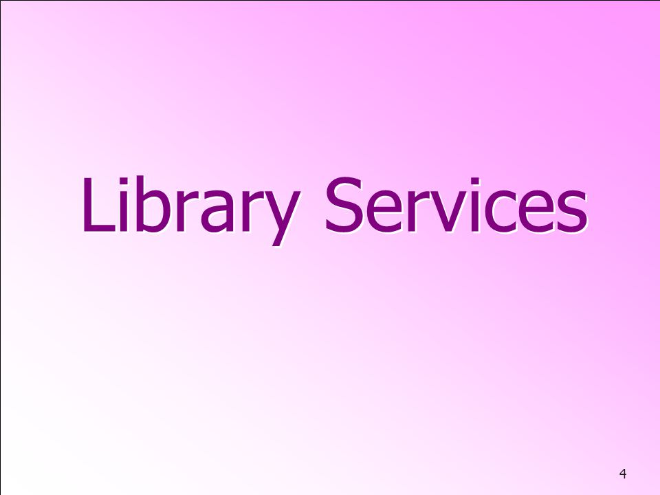 4 Library Services