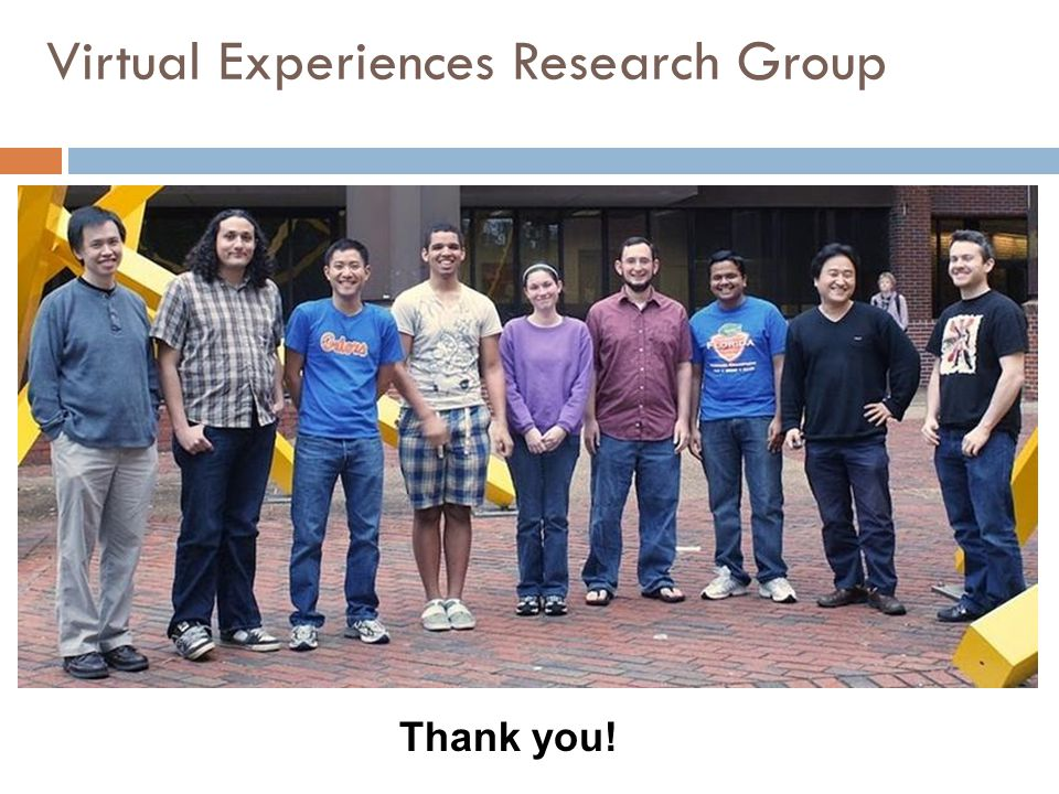 Virtual Experiences Research Group Thank you!