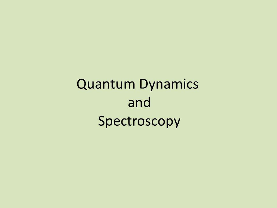 Quantum Dynamics and Spectroscopy
