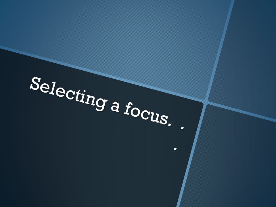 Selecting a focus...