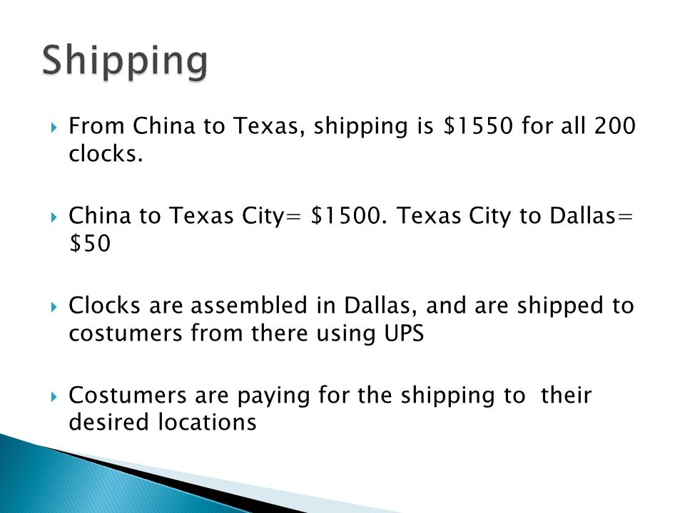  From China to Texas, shipping is $1550 for all 200 clocks.