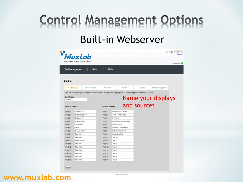 www.muxlab.com Built-in Webserver Easily set up pre-set functions!