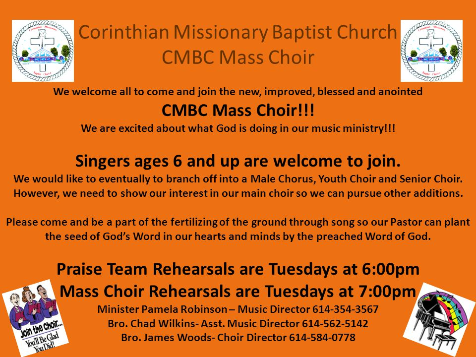 Corinthian Missionary Baptist Church CMBC Mass Choir 6 We welcome all to come and join the new, improved, blessed and anointed CMBC Mass Choir!!.