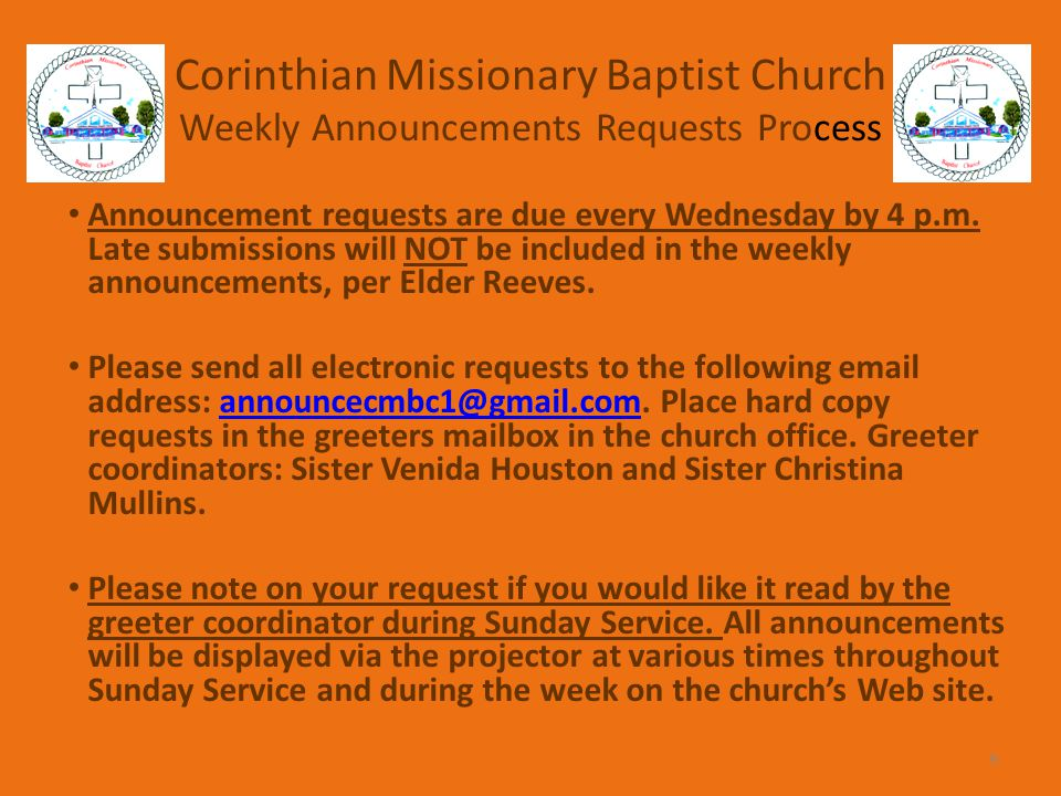 Corinthian Missionary Baptist Church Weekly Announcements Requests Process Announcement requests are due every Wednesday by 4 p.m.