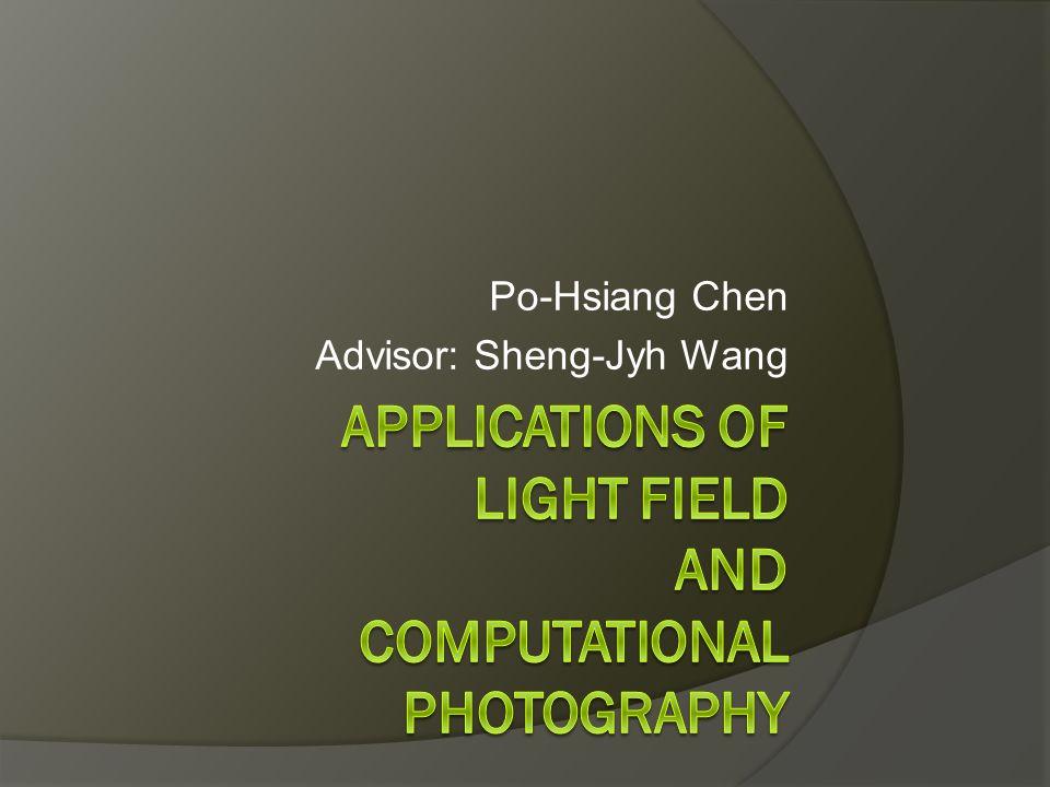 Po-Hsiang Chen Advisor: Sheng-Jyh Wang