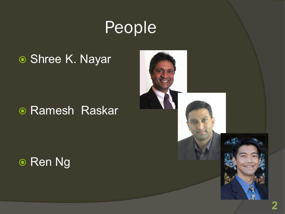 People  Shree K. Nayar  Ramesh Raskar  Ren Ng 2