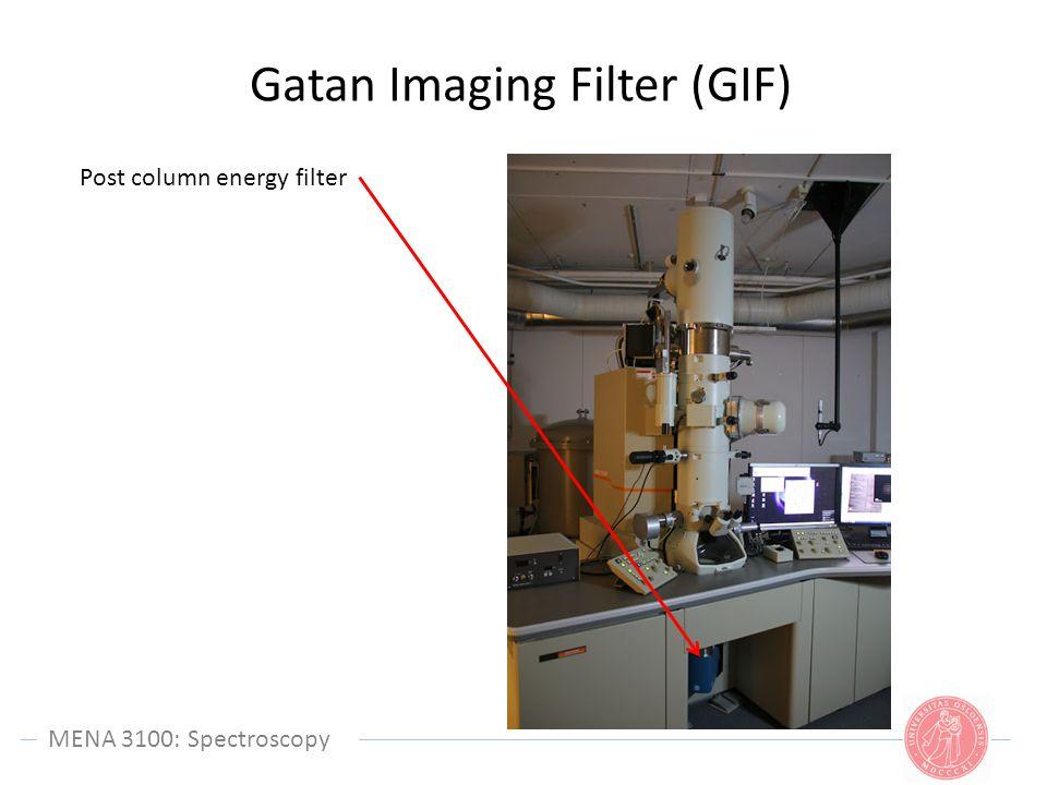 MENA 3100: Spectroscopy Gatan Imaging Filter (GIF) Post column energy filter