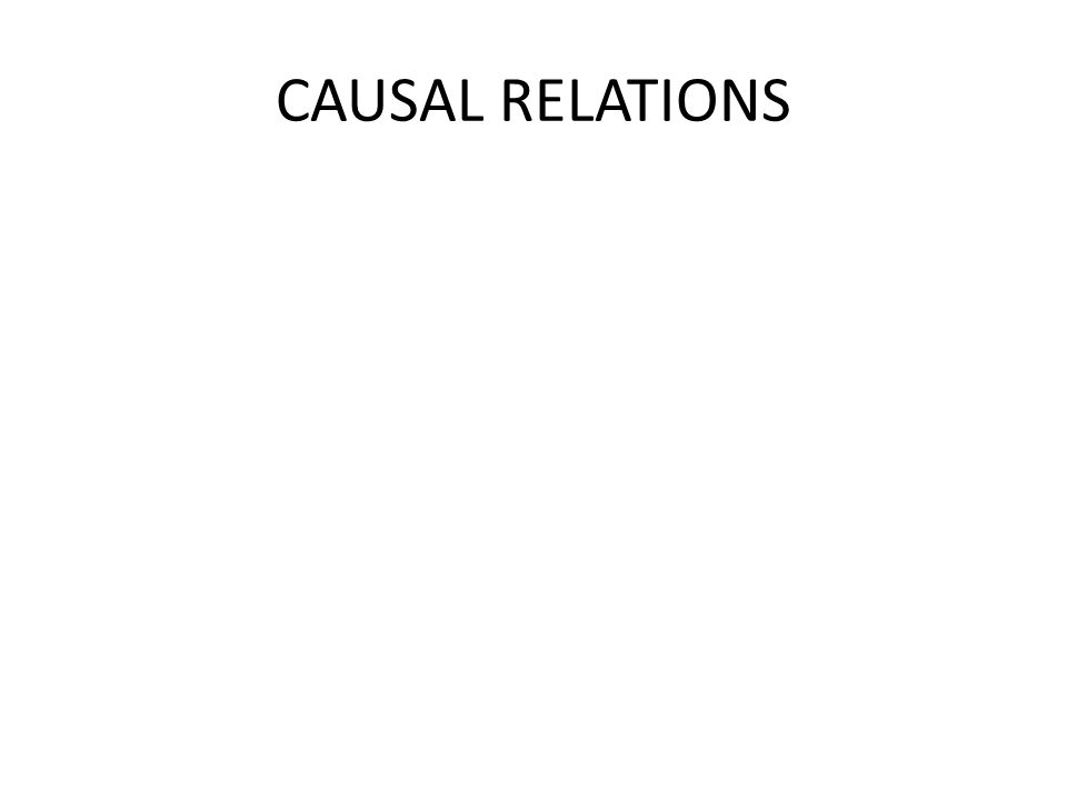 CAUSAL RELATIONS