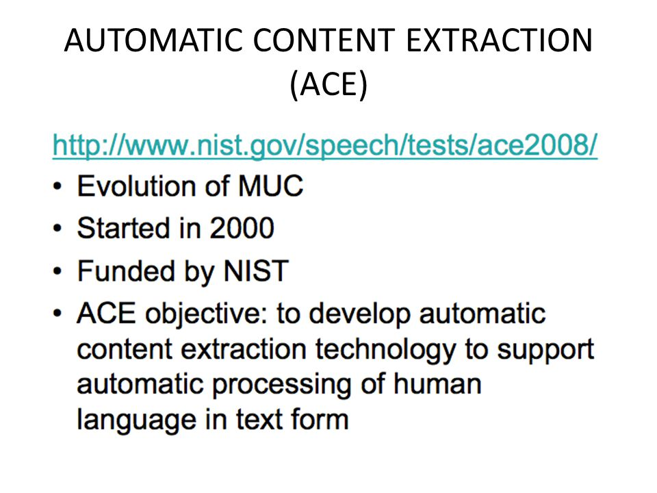 AUTOMATIC CONTENT EXTRACTION (ACE)