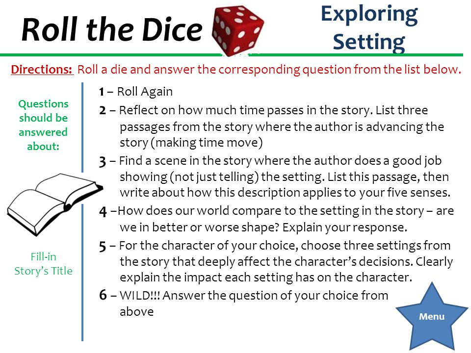 Roll the Dice Exploring Characterization 1 – Roll Again 2 – List three adjectives that describe the character.