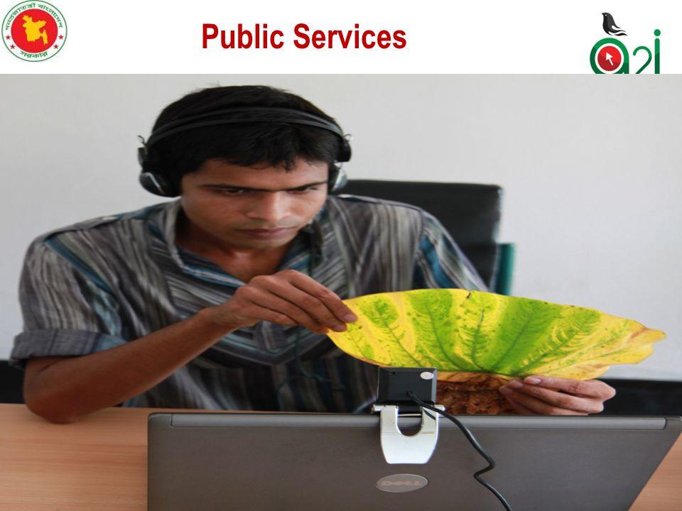 Public Services Birth/Death registration Citizenship certificate Public examination results Govt.