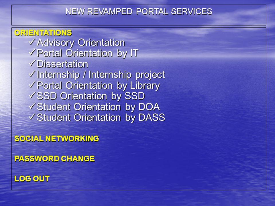 ORIENTATIONS Advisory Orientation Advisory Orientation Portal Orientation by IT Portal Orientation by IT Dissertation Dissertation Internship / Intern