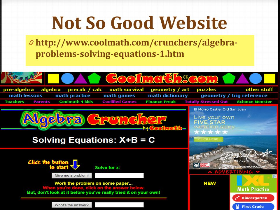 Not So Good Website 0 http://www.coolmath.com/crunchers/algebra- problems-solving-equations-1.htm