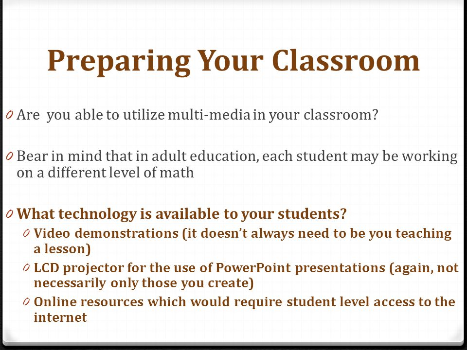 Preparing Your Classroom 0 Are you able to utilize multi-media in your classroom.