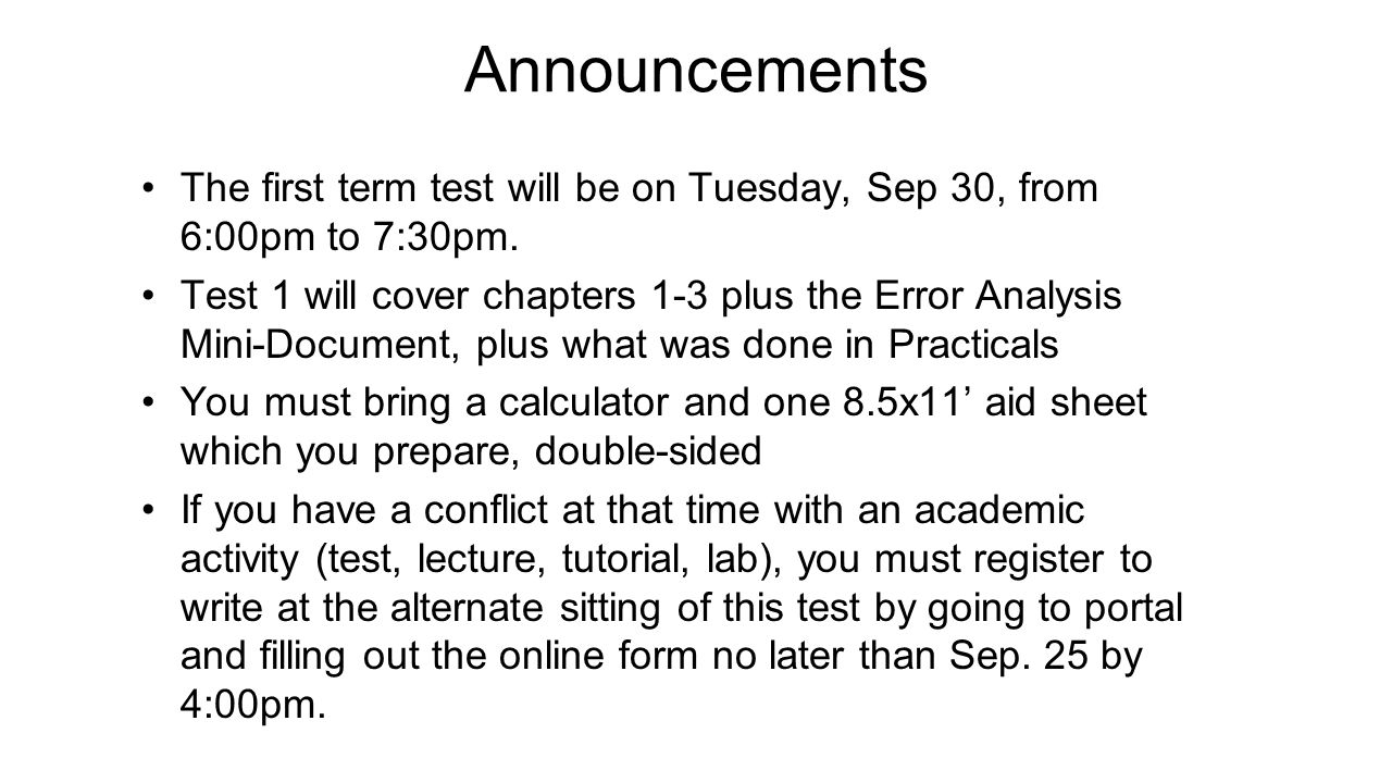 Announcements The first term test will be on Tuesday, Sep 30, from 6:00pm to 7:30pm.
