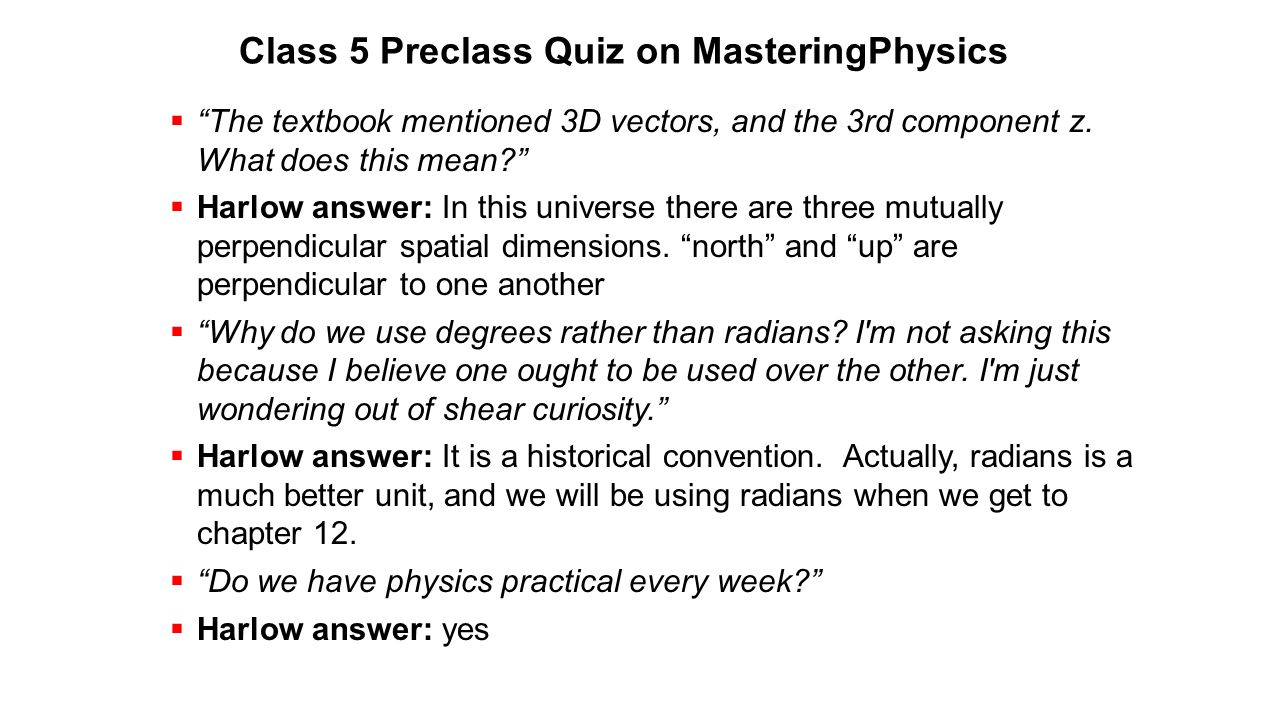 Class 5 Preclass Quiz on MasteringPhysics  The textbook mentioned 3D vectors, and the 3rd component z.