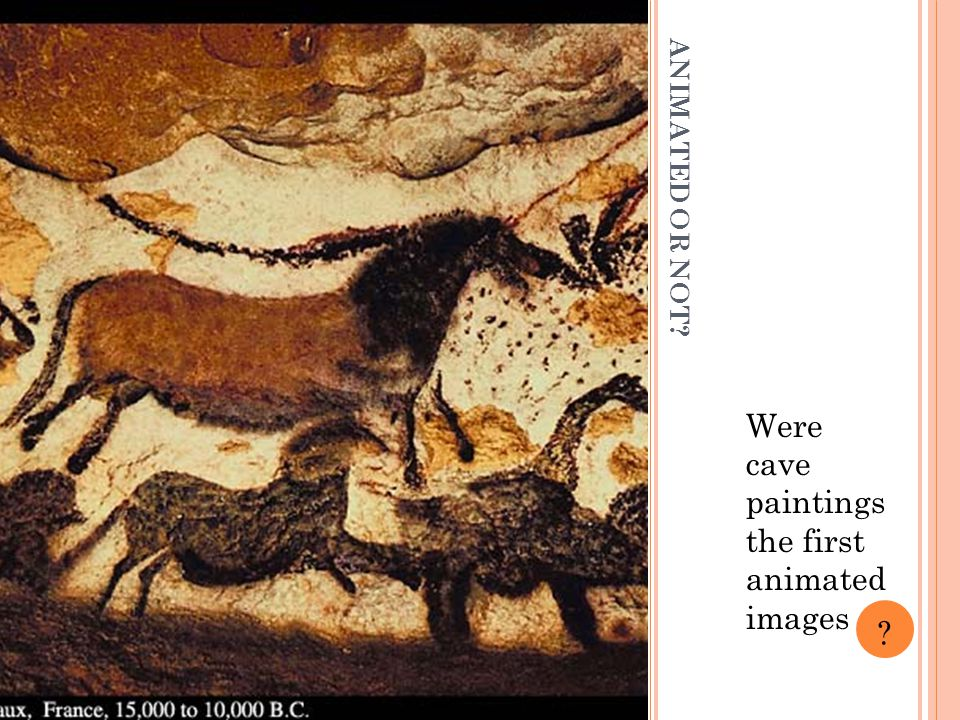 ANIMATED OR NOT? Were cave paintings the first animated images ?