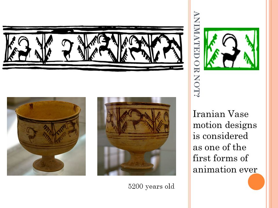 ANIMATED OR NOT? Iranian Vase motion designs is considered as one of the first forms of animation ever 5200 years old