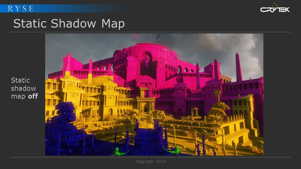 Siggraph 2014 Static Shadow Map Static shadow map off
