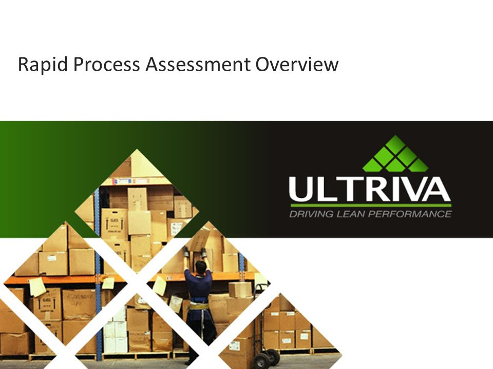 Rapid Process Assessment Overview