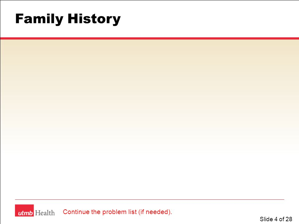 Slide 5 of 28 Social History Continue the problem list (if needed).